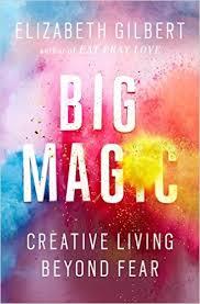 Click to Buy a Copy of: Elizabeth Gilbert's - Big Magic